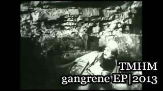 The Man And His Machine - Gangrene EP Full Album