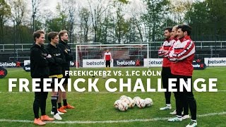 Freekickerz vs 1. FC Köln - Betsafe Freekick Challenge