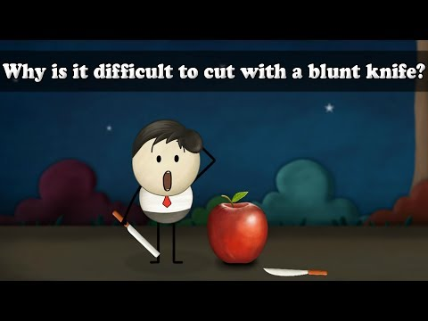 Pressure - Why is it difficult to cut with a blunt knife?
