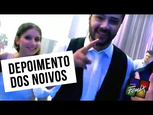 DEPOIMENTO DOS NOIVOS - Nathália e Leandro - BANDA FÊNIX