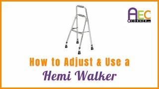 How to Adjust and Use a Hemi Walker