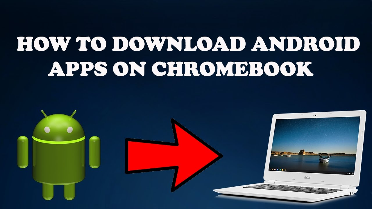 How to Install Android Apps on Chromebook ✔