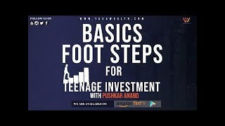 Basics Foot Steps for Teenage Investment