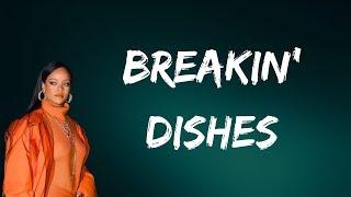 Rihanna - Breakin' Dishes (Lyrics)