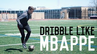 How To Dribble Like Mbappé | 5 Easy Dribbling Moves Used By Kylian Mbappé