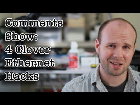 Comments Show: 4 Clever Ethernet Hacks