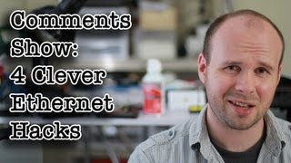 Comments Show: 4 Clever Ethernet Hacks