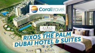 Обзор отеля RIXOS THE PALM DUBAI HOTEL SUITES 5 в Дубае от Coral Travel