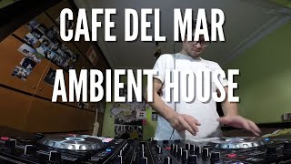 Cafe del Mar Lounge #4 | Balearic & Ambient House | 30 mins mix | Pioneer DDJ SX2