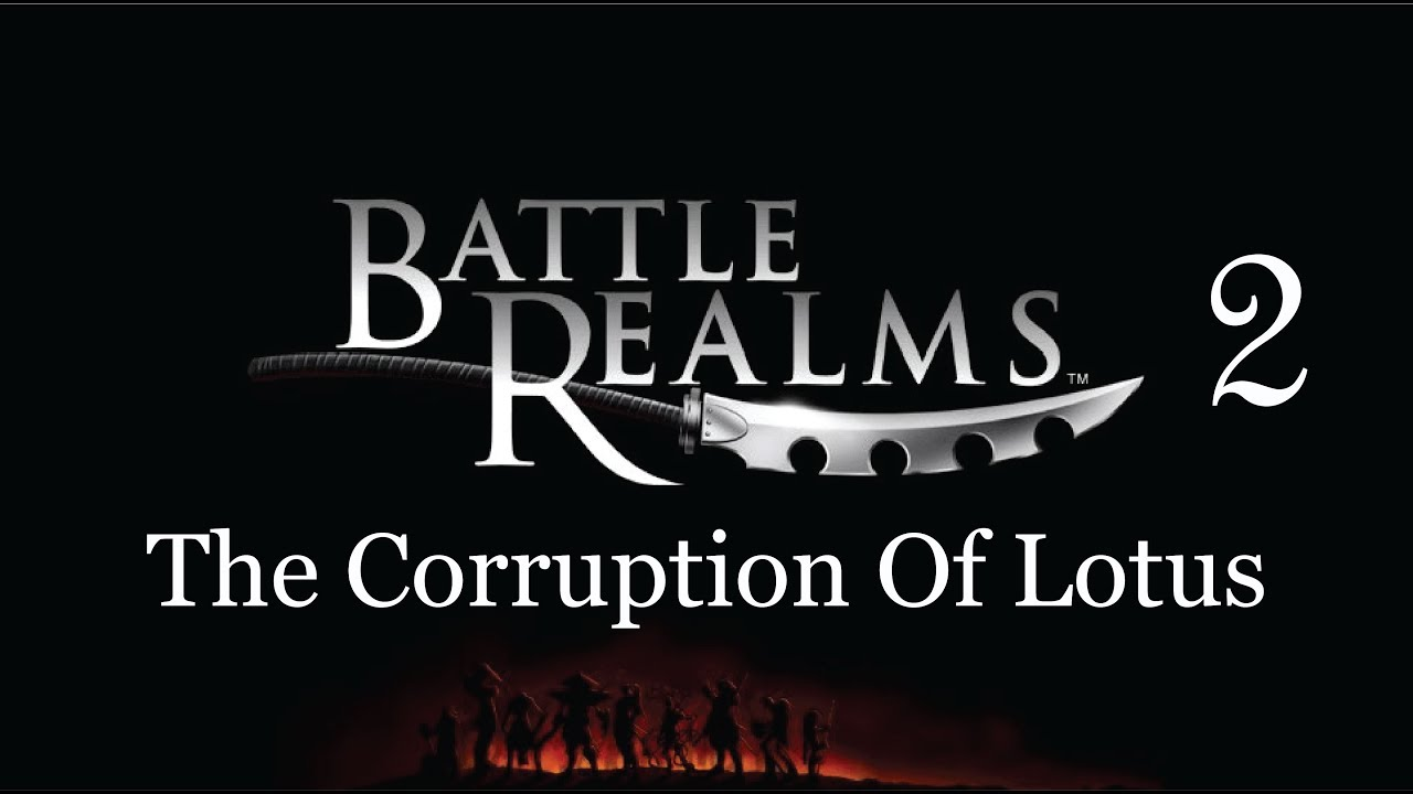Battle Realms 2 The Corruptions Of Lotus Unofficial Youtube