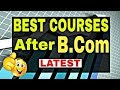 Top 10 Courses After B.Com in India || Best Career Options After B.Com || By Sunil Adhikari ||