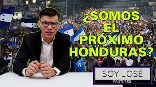 ¿SOMOS EL PRÓXIMO HONDURAS? - SOY JOSE YOUTUBER