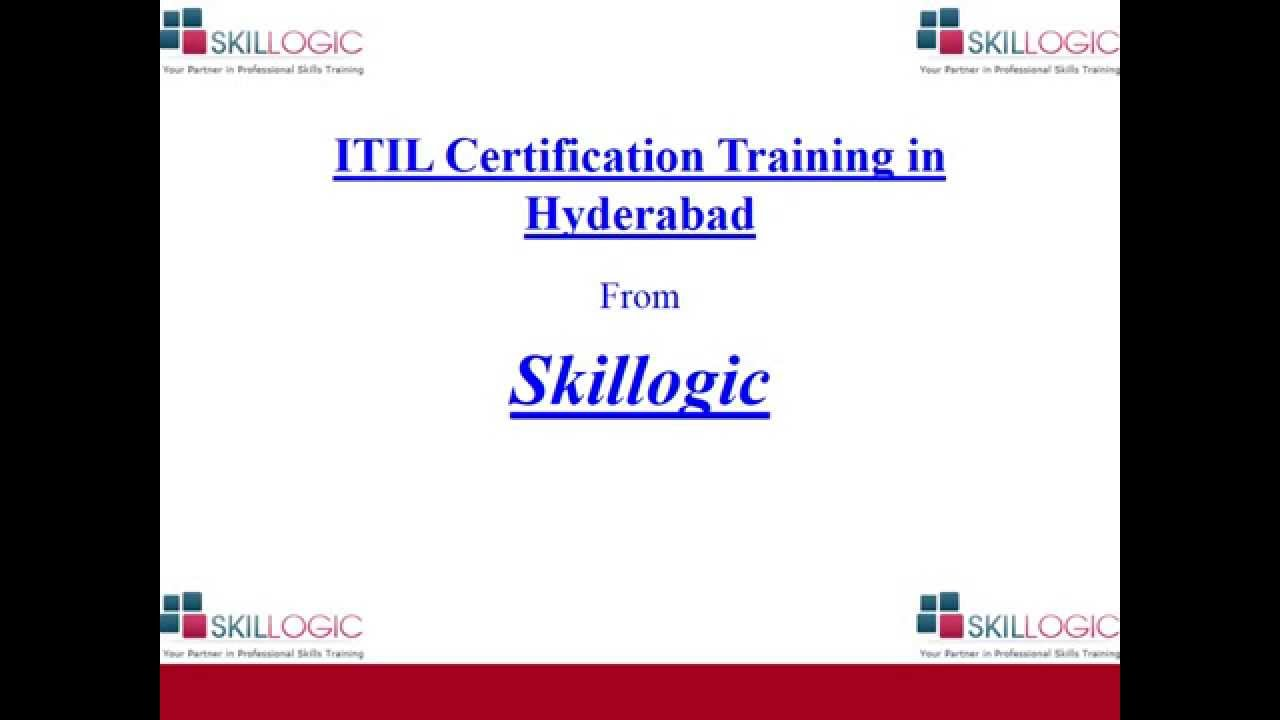 Top Itil Certification Training In Hyderabad From Skillogic Youtube