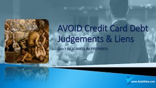 AVOID Credit Card Debt Judgments And Liens NOW   Don't be SCARED, Be PREPARED