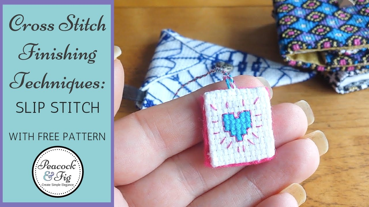 Finishing Techniques For Cross Stitch Embroidery Slip Stitch Blind Stitch