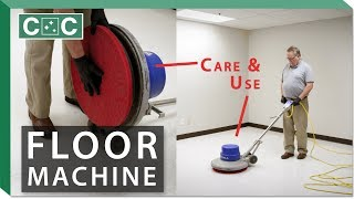 The Use and Care of a Floor Machine | Clean Care