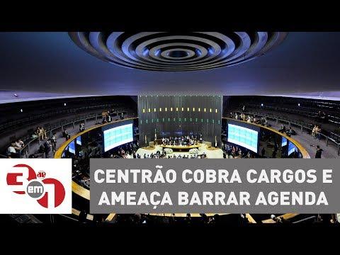 Centrão Cobra Cargos E Ameaça Barrar Agenda Econômica No Congresso