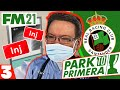 Injury Crisis   FM21 Park to Primera #3   Football Manager 2021 Let's Play