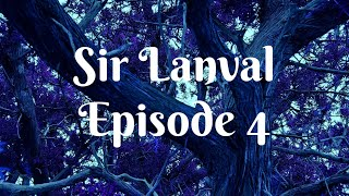 Lanval, Episode 4