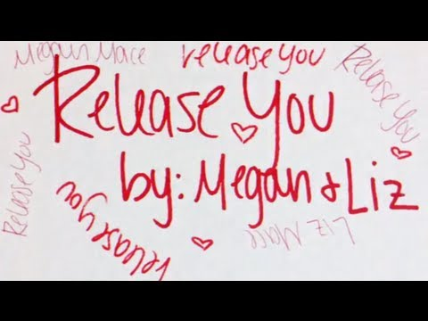 "Megan and Liz ""Release You"" Lyric Video"