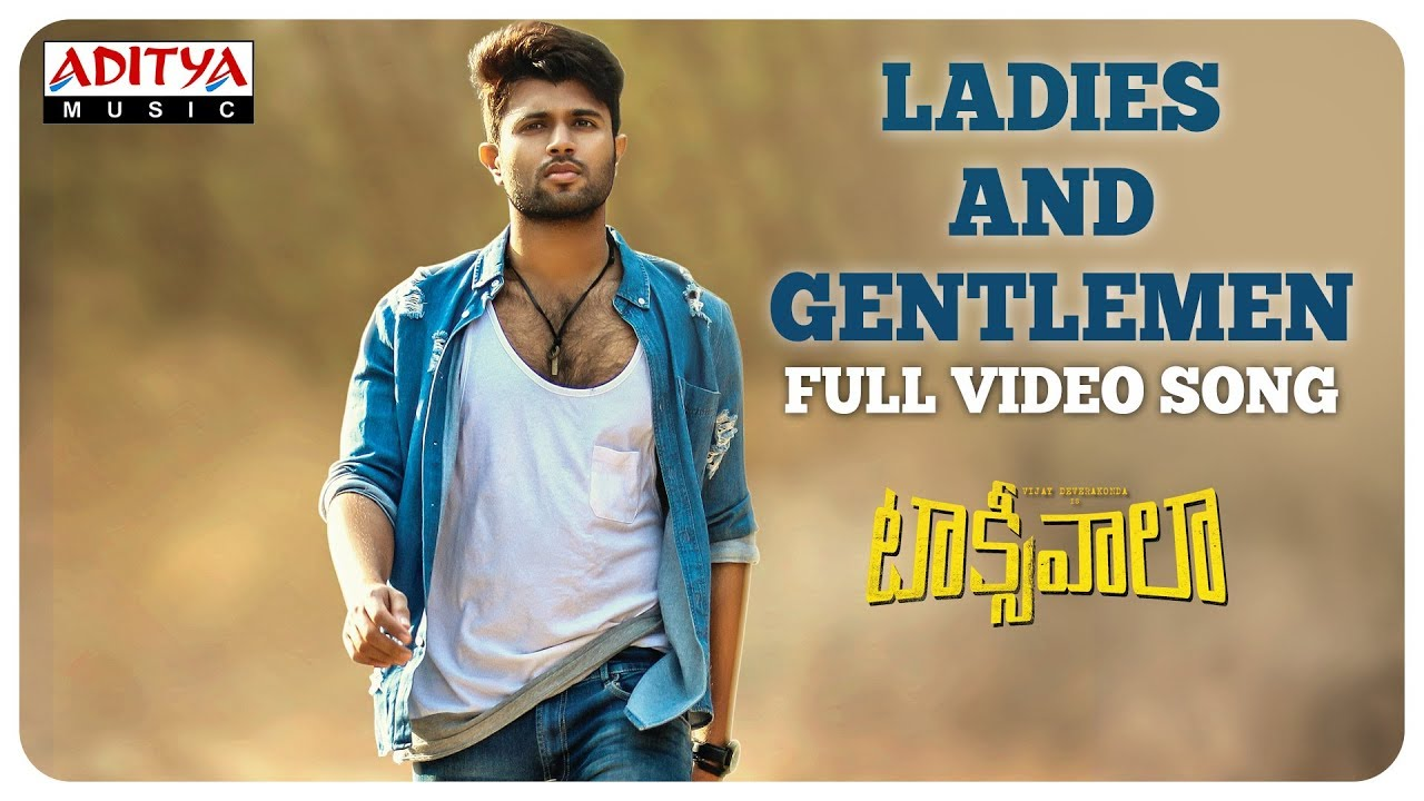 Ladies And Gentlemen Full Video Song || Taxiwaala  Video Songs || Vijay Deverakonda, Priyanka