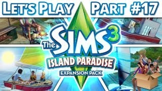 Let's Play The Sims 3 - Island Paradise - Part 17