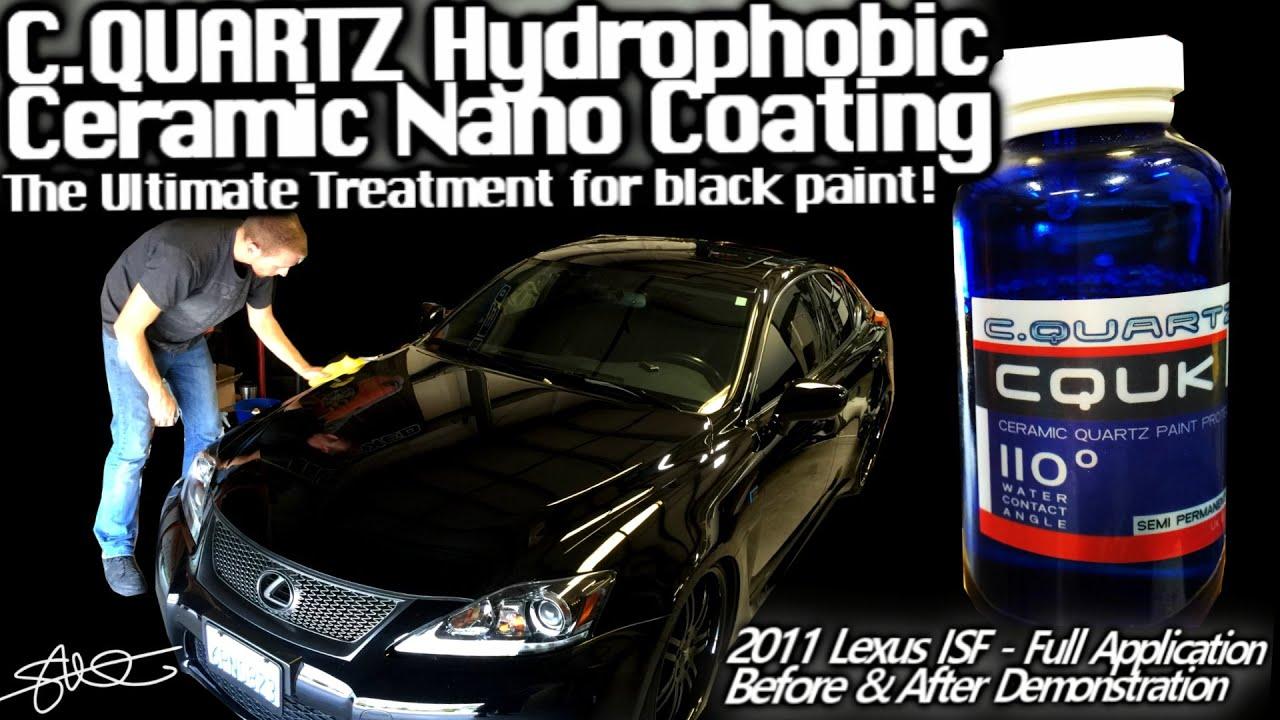 Amazing Shine Cquartz Uk Hydrophobic Ceramic Nano Paint Coating Black Lexus Isf Before After Youtube