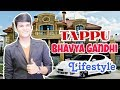 Tappu (Bhavya Gandhi) Lifestyle |Family,Age,Girlfriend,House,Car,Career,Salary,Net Worth & Biography