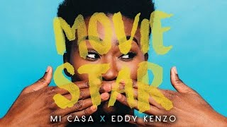 Mi Casa & Eddy Kenzo - Movie Star [Official Single]