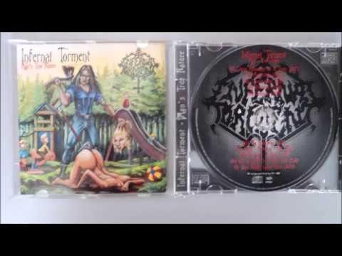 Infernal Torment  Mans True Nature Full Album 1995