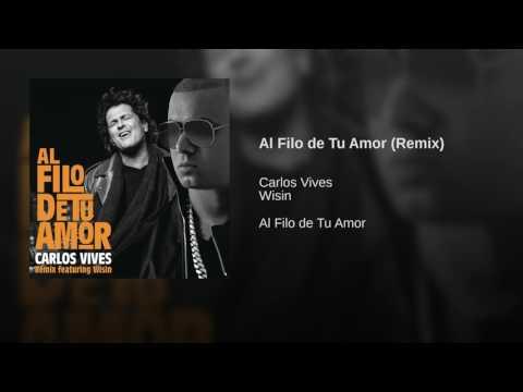 Carlos Vives AL FILO DE TU AMOR Remix FT WISIN