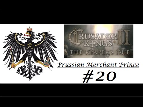 CK2 - The Reaper's Due - Prussian Merchant Prince - #20 (Defending Against All!)