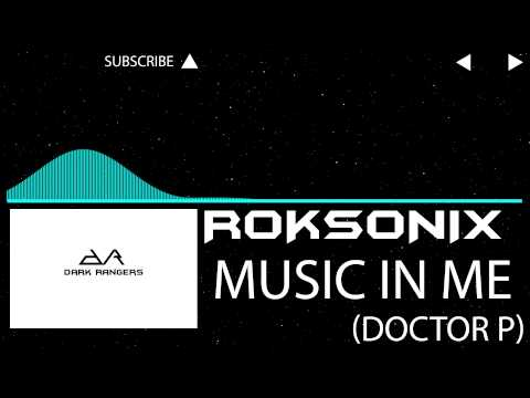 Roksonix - music in me (Doctor P remix) [Dubstep]