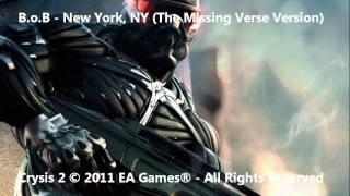 Video B.o.B - New York, NY (The Missing Verse) - Crysis 2 Soundtrack download MP3, 3GP, MP4, WEBM, AVI, FLV Desember 2017