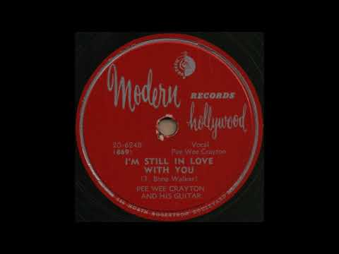I'M STILL IN LOVE WITH YOU / Pee Wee Crayton and His Guitar [Modern 20-624B]