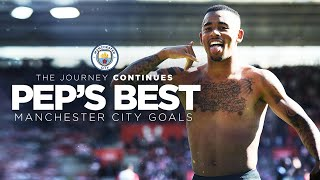 PEP'S BEST | Manchester City Goals | The Journey Continues