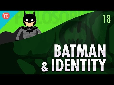 Batman & Identity: Crash Course Philosophy #18