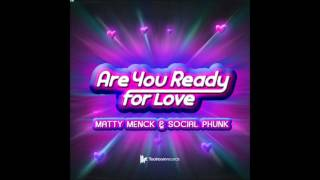 Matty Menck & Social Phunk - Are You Ready For Love