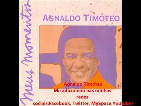 Agnaldo Timóteo  CD Meus Momentos - Musica Sombras