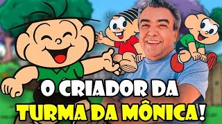 Tudo sobre o criador da Turma da Mônica, o Mauricio de Sousa!
