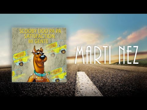 Scooby Doo Pa Pa X Mi Gente X Satisfaction (MATTNEZZ Mashup)