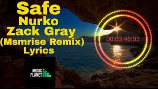 Nurko Ft. Zack Gray - Safe (Msmrise Remix) Lyrics