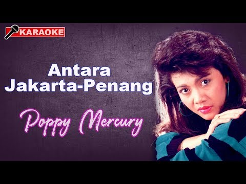 Poppy Mercury - Antara Jakarta Penang (Karaoke) HD