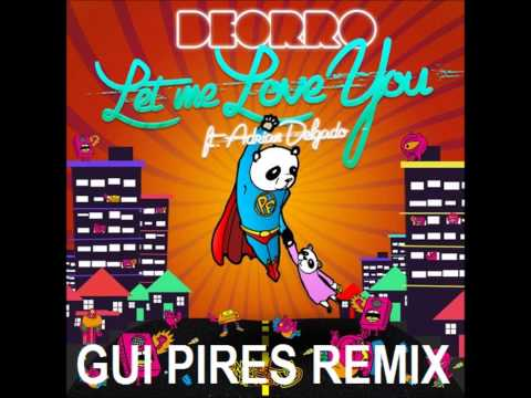Let Me Love You (Gui Pires Remix) - Deorro FREE DOWNLOAD