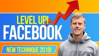 📈Level Up Your Facebook Ads in 2019 With This Technique