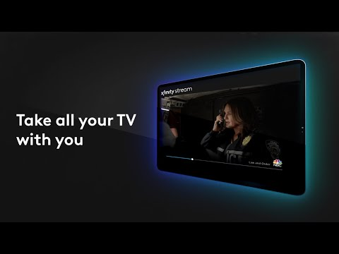Xfinity Stream: Take All Your TV With You