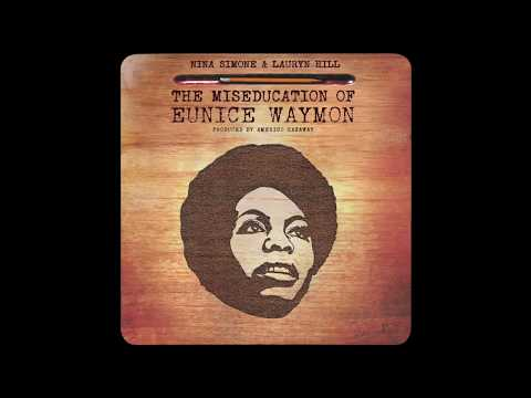 Nina Simone & Lauryn Hill   The Miseducation of Eunice Waymon (Full Album) [HD]