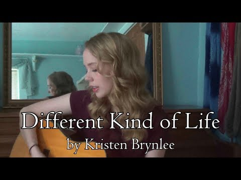 Different Kind of Life - Original Song by Kristen Brynlee