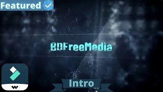 Wondershare Filmora Intro Template Free Download | BDFreeMedia | Intro -1