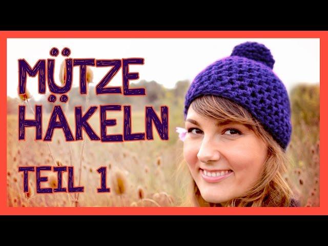 Mütze Häkeln Für Anfänger Teil 1 Youtubedownloadpro